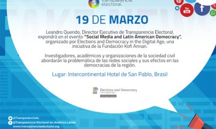 Transparencia Electoral participará en el evento «Social Media & Latin American Democracy», organizado por la Fundación Kofi Annan y Social Science