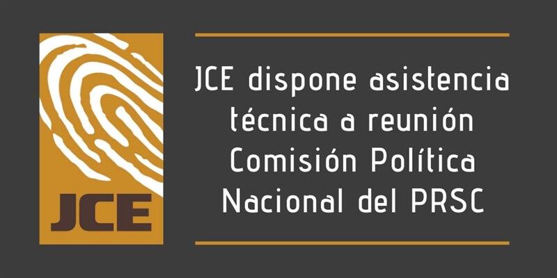 (República Dominicana) JCE dispone asistencia técnica a reunión Comisión Política Nacional del PRSC